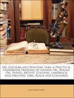 Oil Colours and Printers' Inks af Louis Edgar Andes, Arthur Morris