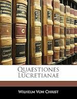 Quaestiones Lucretianae af Wilhelm Von Christ