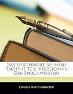 Das Sprichwort Bei Hans Sachs af Charles Hart Handschin