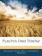 Plautus Und Terenz af Benjamin Willis Wells, Roderich Benedix