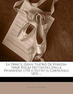 La Fenice, Gran Teatro Di Venezia af Giovanni Salvioli