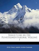 Einleitung in Die Funktionentheorie, Volume 1 af Joseph Anton Gmeiner, Otto Stolz
