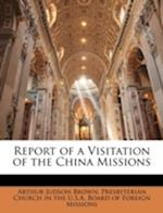 Report of a Visitation of the China Missions af Arthur Judson Brown