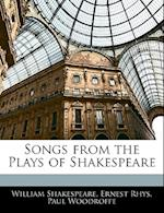 Songs from the Plays of Shakespeare af Ernest Rhys, Paul Woodroffe, William Shakespeare