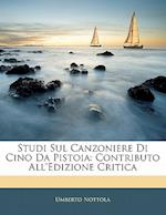 Studi Sul Canzoniere Di Cino Da Pistoia af Umberto Nottola
