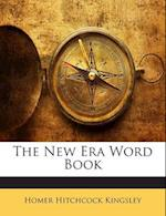 The New Era Word Book af Homer Hitchcock Kingsley