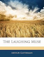 The Laughing Muse af Arthur Guiterman