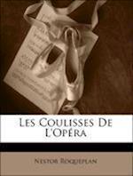 Les Coulisses de L'Opera af Nestor Roqueplan