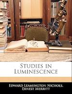 Studies in Luminescence af Ernest Merritt, Edward Leamington Nichols