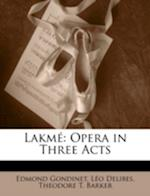 Lakme af Lo Delibes, Theodore T. Barker, Edmond Gondinet