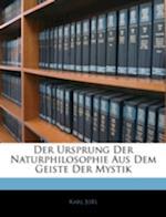 Der Ursprung Der Naturphilosophie Aus Dem Geiste Der Mystik af Karl Jol, Karl Joel