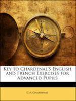 Key to Chardenal's English and French Exercises for Advanced Pupils af C. A. Chardenal