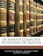 OS Sonetos Completos de Anthero de Quental af Joaquim Pedro Oliveira Martins, Antero De Quental