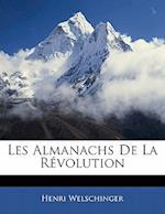 Les Almanachs de La Revolution af Henri Welschinger