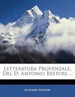 Letteratura Provenzale, del D. Antonio Restori ... af Antonio Restori