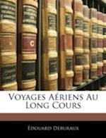 Voyages Aeriens Au Long Cours af Edouard Deburaux, Douard Deburaux