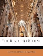 The Right to Believe af Eleanor Harris Rowland