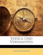 Vedica Und Verwandtes af Theodor Benfey