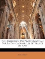 de L'Influence Du Protestantisme Sur La Philosophie af Jules Corblet