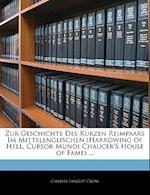 Zur Geschichte Des Kurzen Reimpaars Im Mittelenglischen (Harrowing of Hell, Cursor Mundi Chaucer's House of Fame) ... af Charles Langley Crow