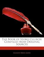 The Book of Stobo Church af Clement Bryce Gunn