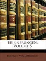 Erinnerungen, Fuenfter Theil af Friedrich Von Matthisson