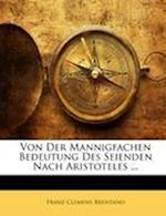 Von Der Mannigfachen Bedeutung Des Seienden Nach Aristoteles ... af Franz Clemens Brentano