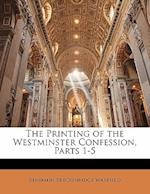 The Printing of the Westminster Confession, Parts 1-5 af Benjamin Breckinridge Warfield