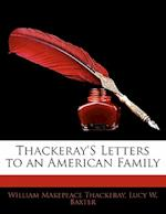 Thackeray's Letters to an American Family af Lucy W. Baxter, William Makepeace Thackeray