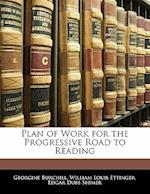 Plan of Work for the Progressive Road to Reading af Edgar Dubs Shimer, William Louis Ettinger, Georgine Burchill