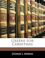 Greens for Christmas af Charles L. Moreau