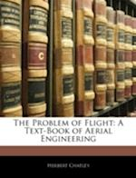 The Problem of Flight af Herbert Chatley