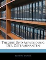 Theorie Und Anwendung Der Determinanten af Richard Baltzer