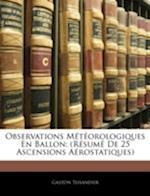 Observations M T Orologiques En Ballon af Gaston Tissandier