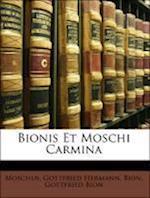 Bionis Et Moschi Carmina af Gottfried Hermann, Bion