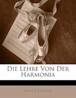 Die Lehre Von Der Harmonia af Felix Draeseke