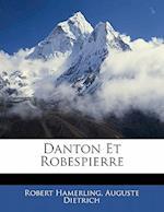 Danton Et Robespierre af Robert Hamerling, Auguste Dietrich