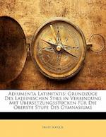 Adiumenta Latinitatis af Ernst Schulze
