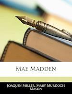 Mae Madden af Joaquin Miller, Mary Murdoch Mason