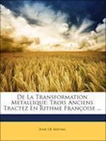 de La Transformation Metallique af Jean De Meung