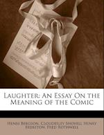 Laughter af Cloudesley Shovell Henry Brereton, Fred Rothwell, Henri Louis Bergson