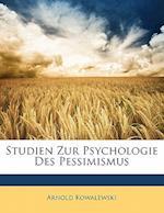Studien Zur Psychologie Des Pessimismus af Arnold Kowalewski