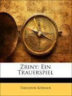 Zriny af Edward Ruggles, Theodor Korner, T. W. Korner