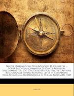 Nuove Osservazioni Dell'avvocato D. Carlo Fea ... Sopra La Divina Commedia Di Dante Alighieri af Carlo Fea, Carlo Fa