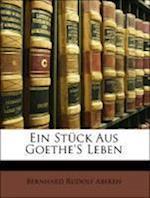 Ein Stuck Aus Goethe's Leben af Bernhard Rudolf Abeken