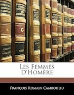 Les Femmes D'Homere af Franois Romain Cambouliu, Francois Romain Cambouliu