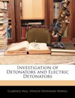 Investigation of Detonators and Electric Detonators af Spencer Pritchard Howell, Clarence Hall