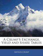 A Crump's Exchange, Yield and Share Tables af Arthur Crump