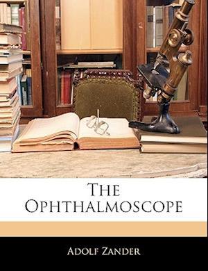 Bog, paperback The Ophthalmoscope af Adolf Zander