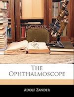 The Ophthalmoscope af Adolf Zander